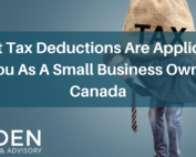 What Tax Deductions Are Applicable To You As A Small Business Owner In Canada