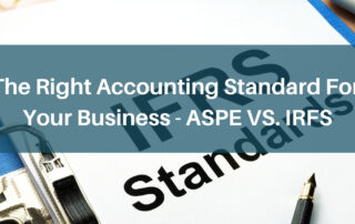 The Right Accounting Standard For Your Business - ASPE VS. IRFS